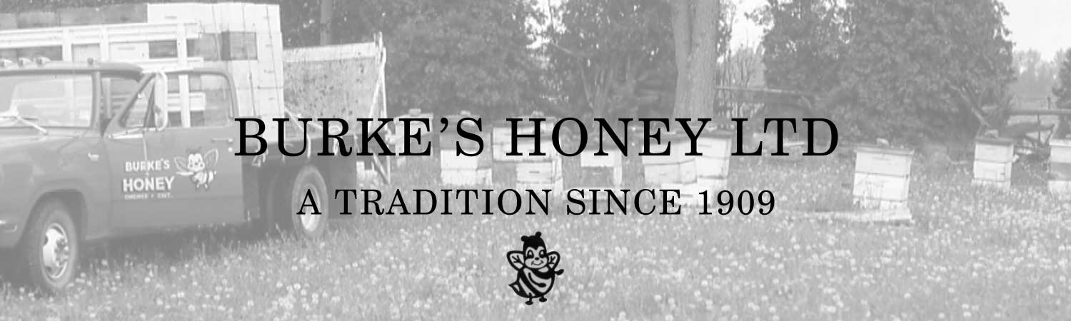 Burke's Honey Ltd., a ramily tradition since 1909